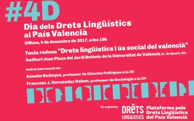 """La Plataforma pels Drets Lingüístics commemora el #4D amb la taula redona """"Drets Lingüístics i ús social del valencià"""""""